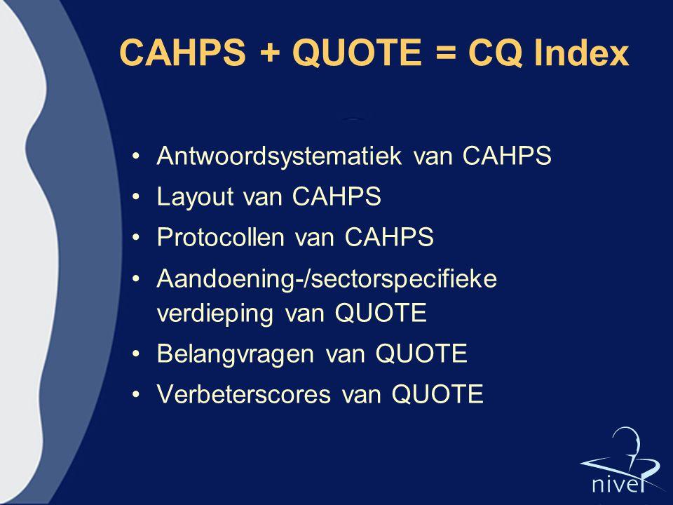 CAHPS + QUOTE = CQ Index Antwoordsystematiek van CAHPS