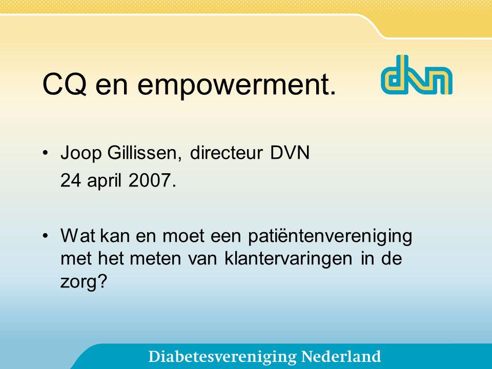 CQ en empowerment. Joop Gillissen, directeur DVN 24 april 2007.
