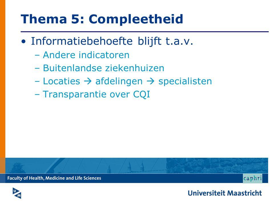 Thema 5: Compleetheid Informatiebehoefte blijft t.a.v.