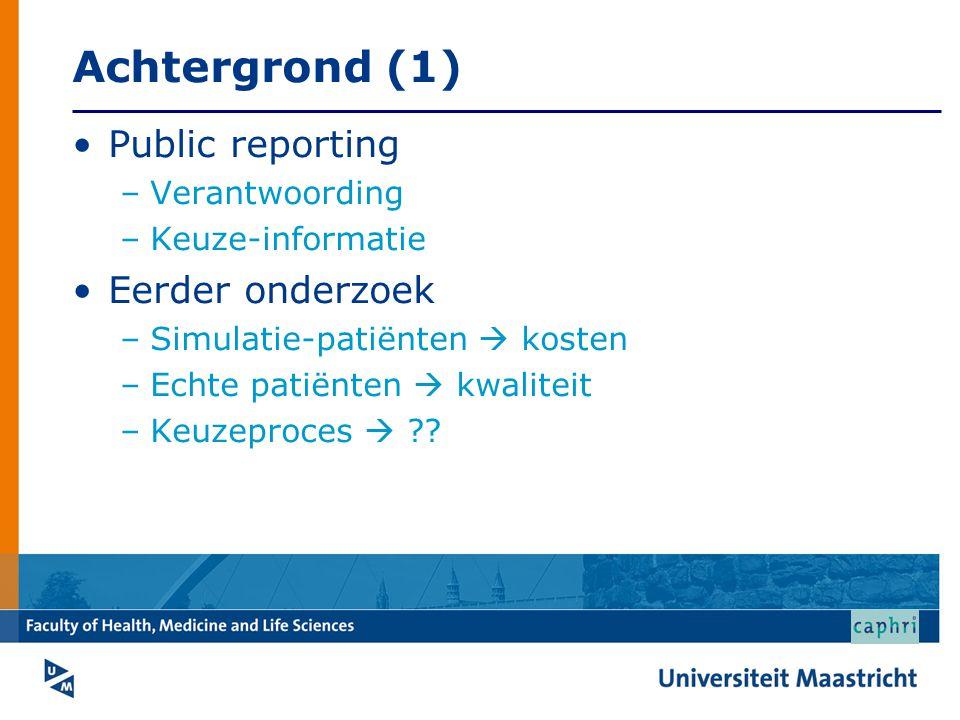 Achtergrond (1) Public reporting Eerder onderzoek Verantwoording
