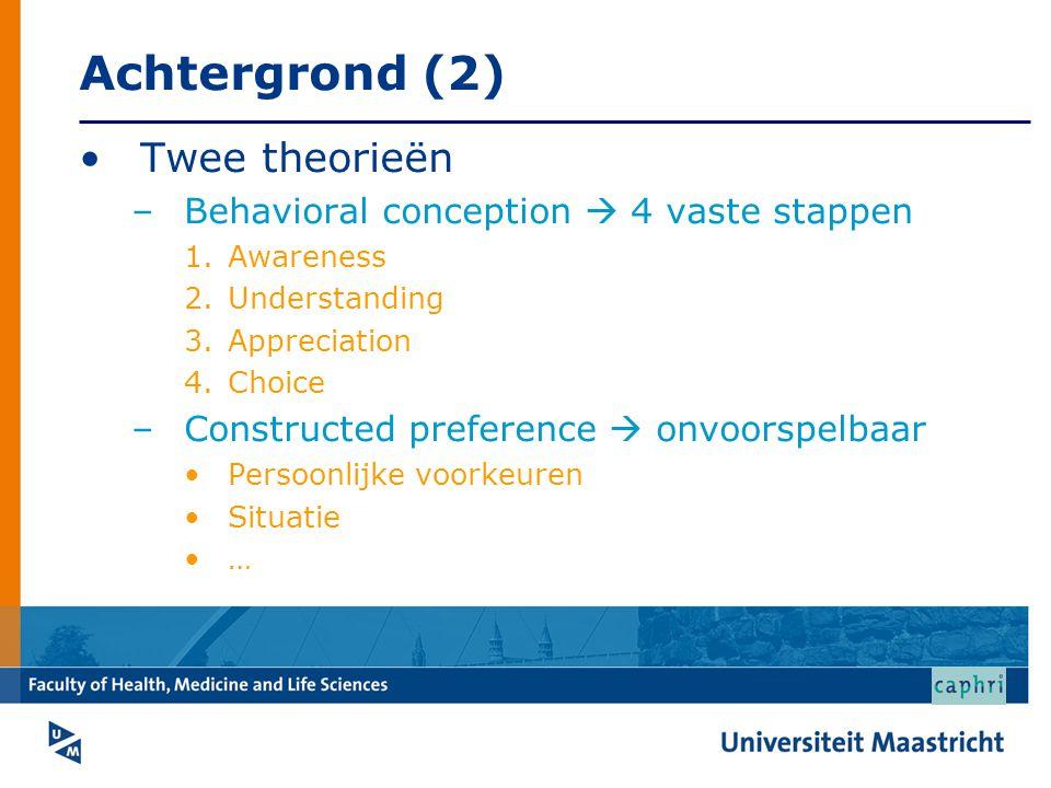 Achtergrond (2) Twee theorieën Behavioral conception  4 vaste stappen