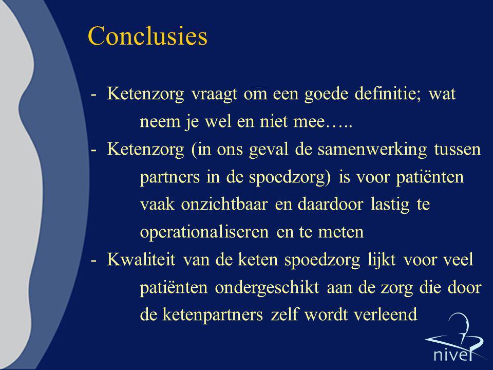 Conclusies Ketenzorg vraagt om een goede definitie; wat neem je wel en niet mee…..