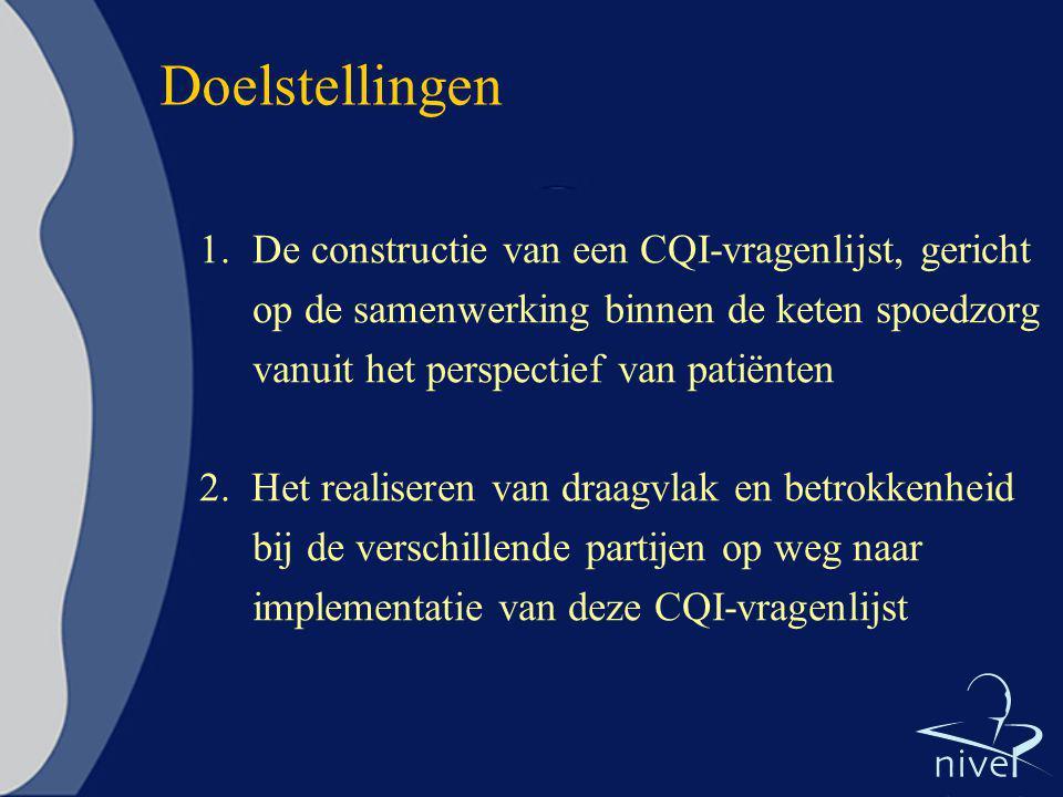 Doelstellingen De constructie van een CQI-vragenlijst, gericht op de samenwerking binnen de keten spoedzorg vanuit het perspectief van patiënten.