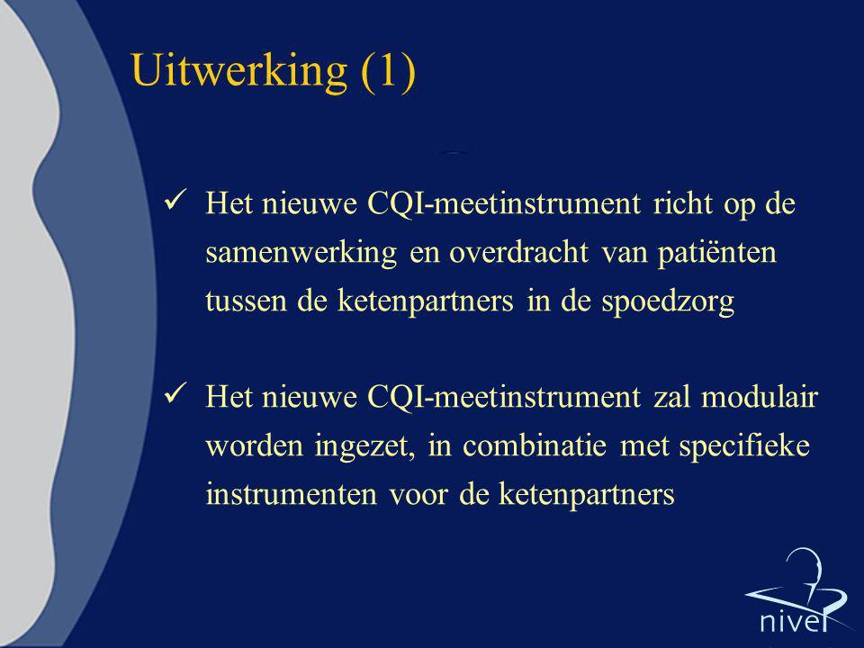 Uitwerking (1) Het nieuwe CQI-meetinstrument richt op de samenwerking en overdracht van patiënten tussen de ketenpartners in de spoedzorg.