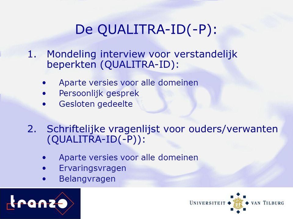 De QUALITRA-ID(-P): Mondeling interview voor verstandelijk beperkten (QUALITRA-ID): Aparte versies voor alle domeinen.