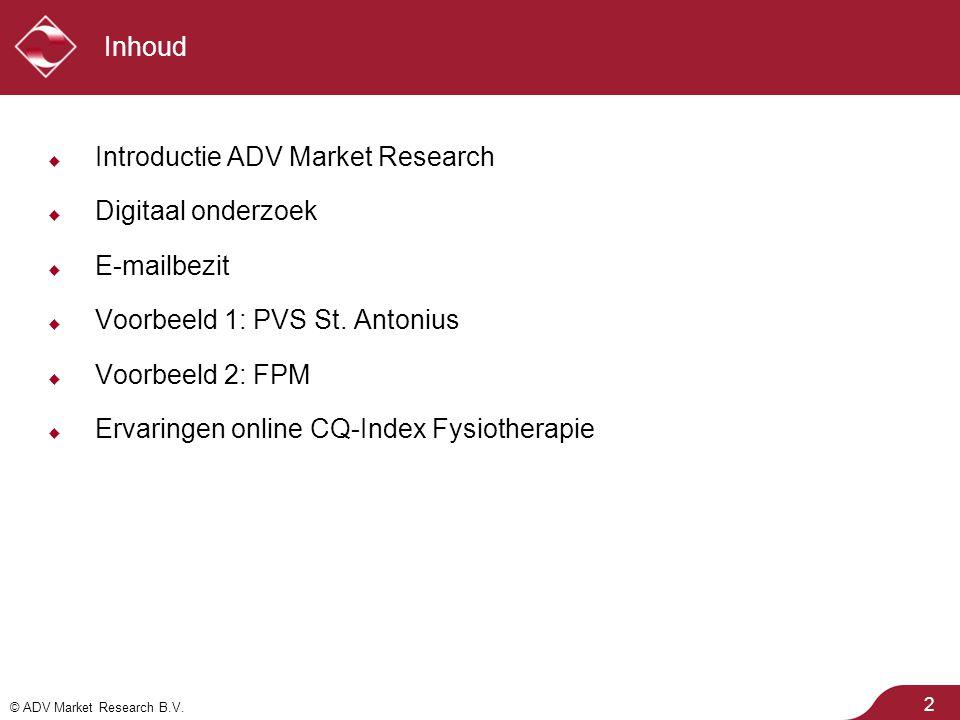 Inhoud Introductie ADV Market Research. Digitaal onderzoek. E-mailbezit. Voorbeeld 1: PVS St. Antonius.