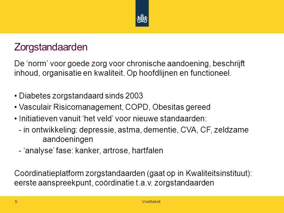 Zorgstandaarden De 'norm' voor goede zorg voor chronische aandoening, beschrijft inhoud, organisatie en kwaliteit. Op hoofdlijnen en functioneel.