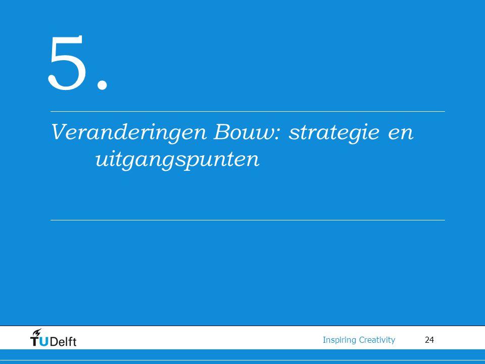 5. Veranderingen Bouw: strategie en uitgangspunten