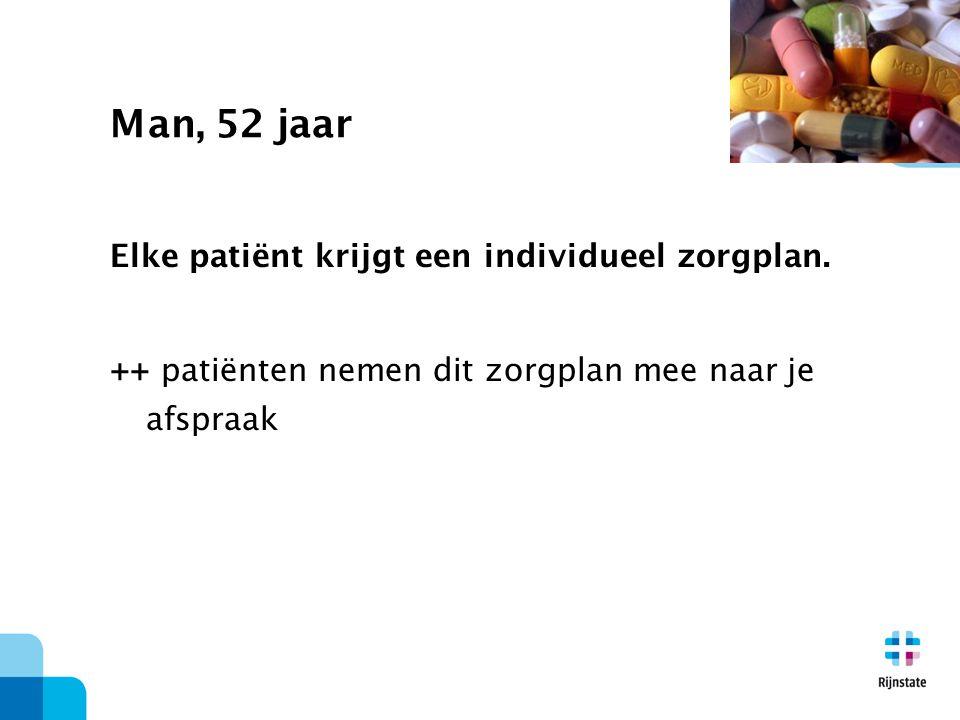 Man, 52 jaar Elke patiënt krijgt een individueel zorgplan.