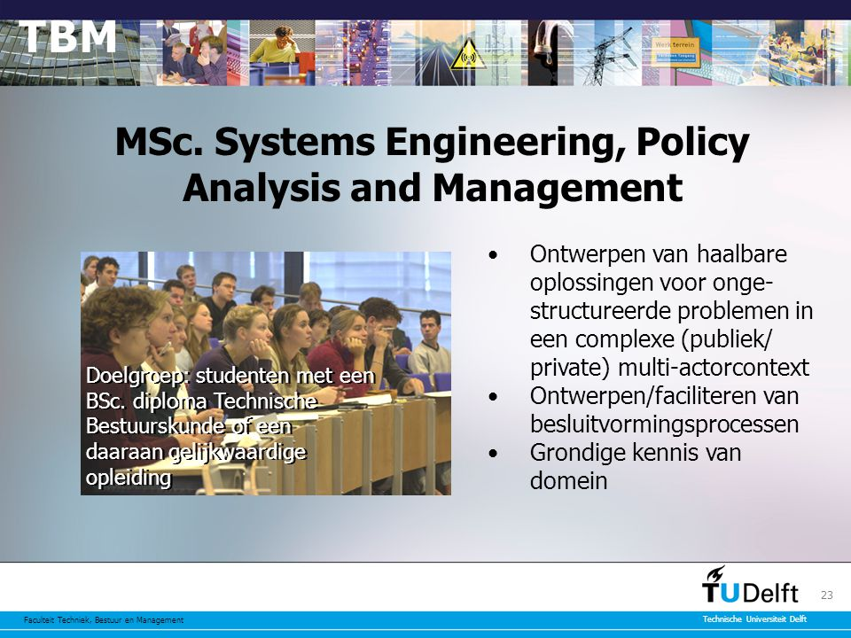 MSc. Systems Engineering, Policy Analysis and Management