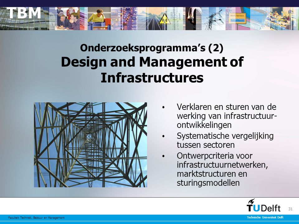 Onderzoeksprogramma's (2) Design and Management of Infrastructures
