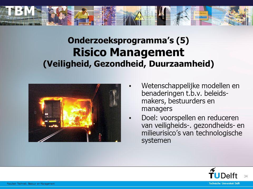 Onderzoeksprogramma's (5) Risico Management (Veiligheid, Gezondheid, Duurzaamheid)