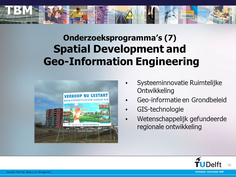 Onderzoeksprogramma's (7) Spatial Development and Geo-Information Engineering