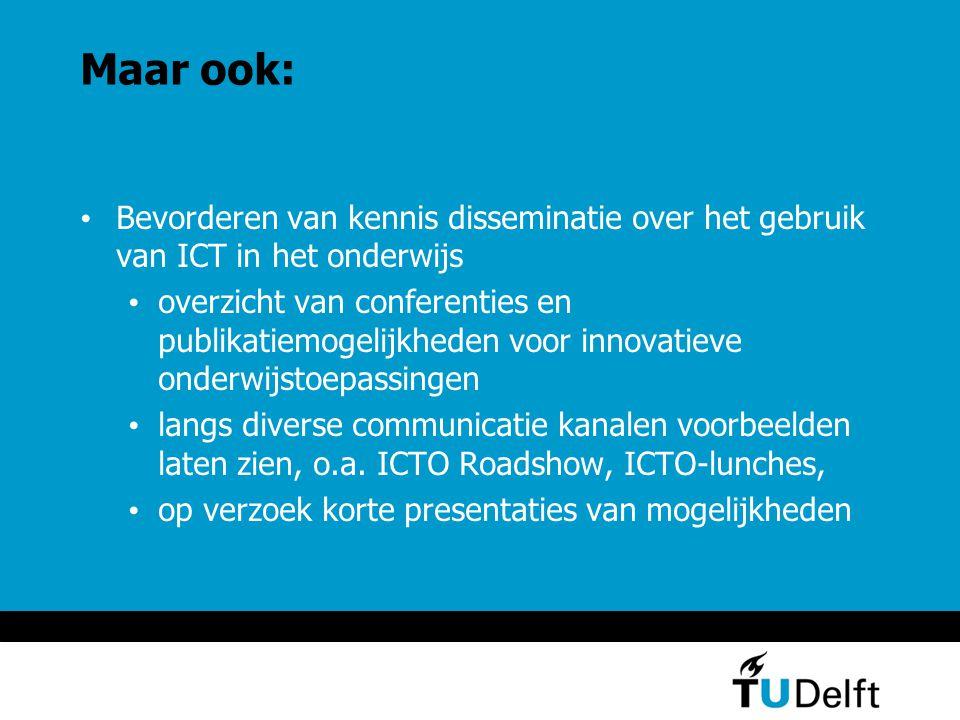Maar ook: Bevorderen van kennis disseminatie over het gebruik van ICT in het onderwijs.