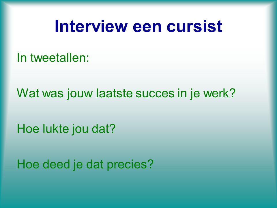 Interview een cursist In tweetallen: