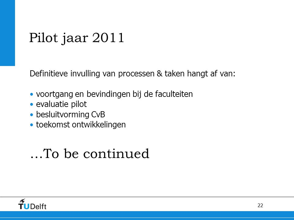 Pilot jaar 2011 …To be continued