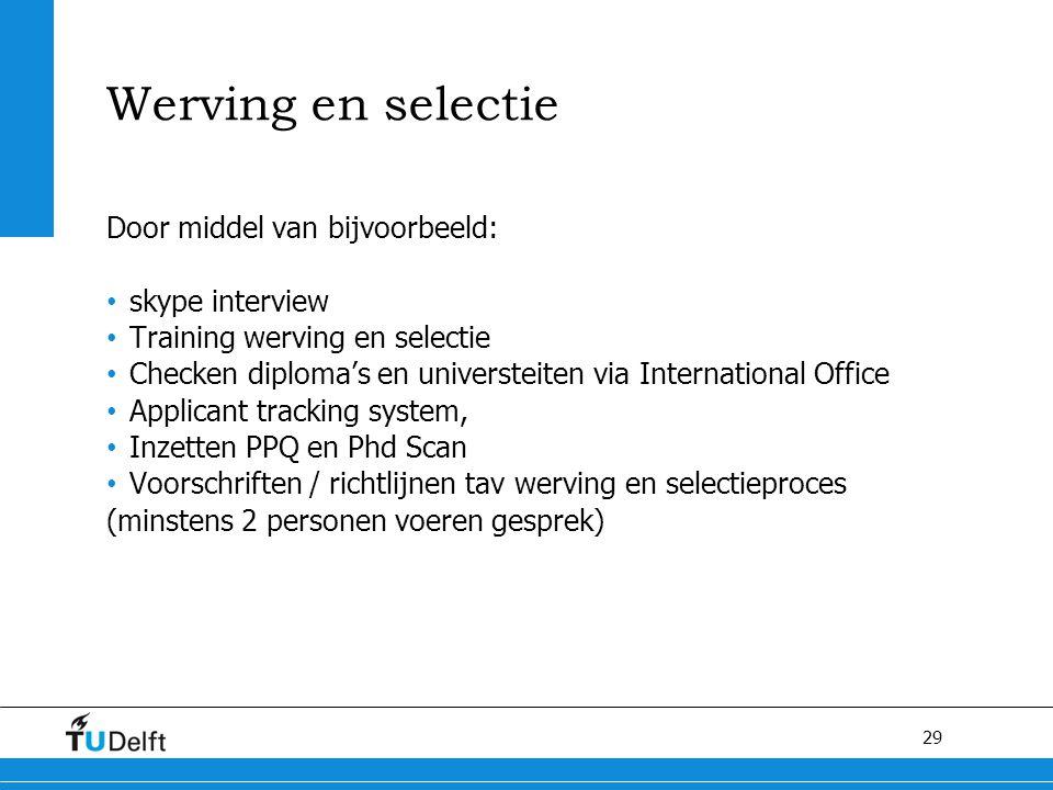 Werving en selectie Door middel van bijvoorbeeld: skype interview