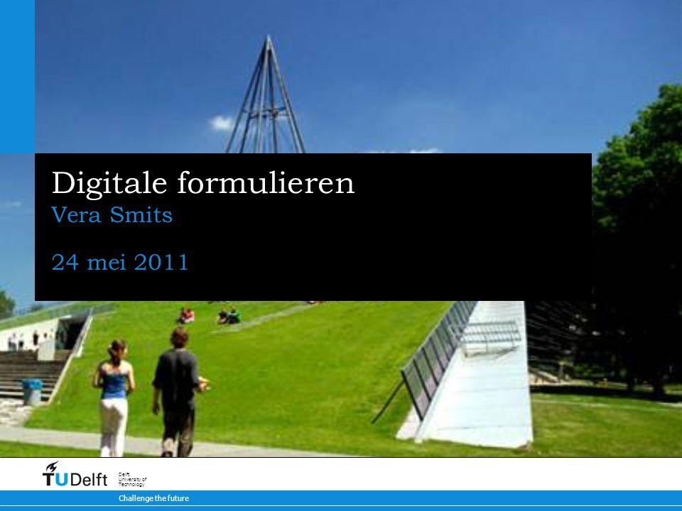 Digitale formulieren Vera Smits 24 mei 2011