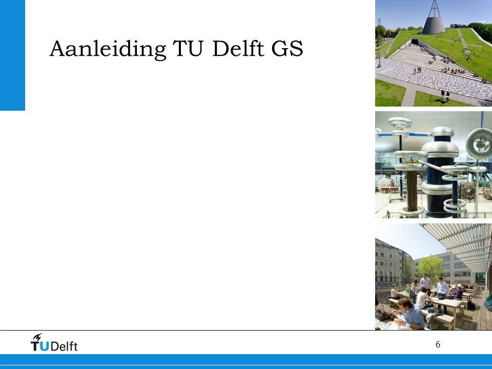 Aanleiding TU Delft GS