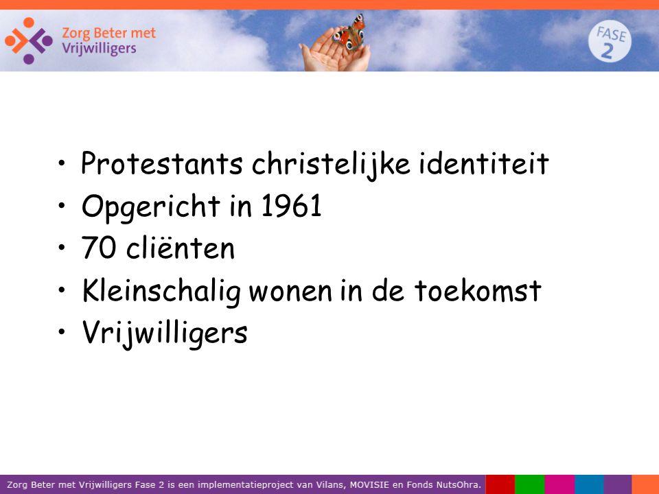 Protestants christelijke identiteit Opgericht in 1961 70 cliënten