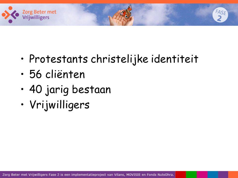 Protestants christelijke identiteit 56 cliënten 40 jarig bestaan
