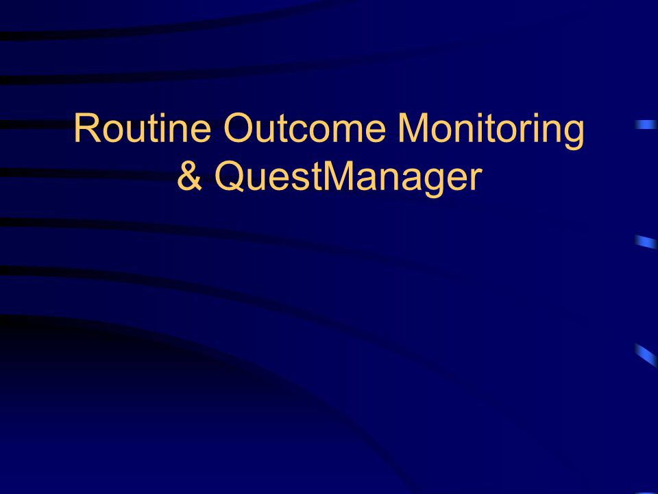 Routine Outcome Monitoring & QuestManager