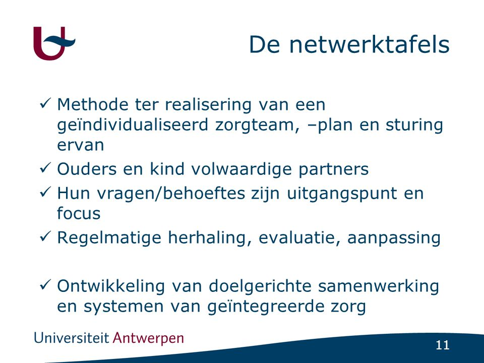 De netwerktafels Methode ter realisering van een geïndividualiseerd zorgteam, –plan en sturing ervan.