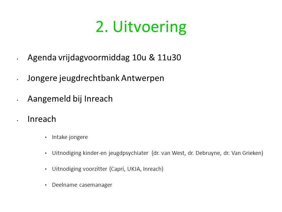 2. Uitvoering Agenda vrijdagvoormiddag 10u & 11u30
