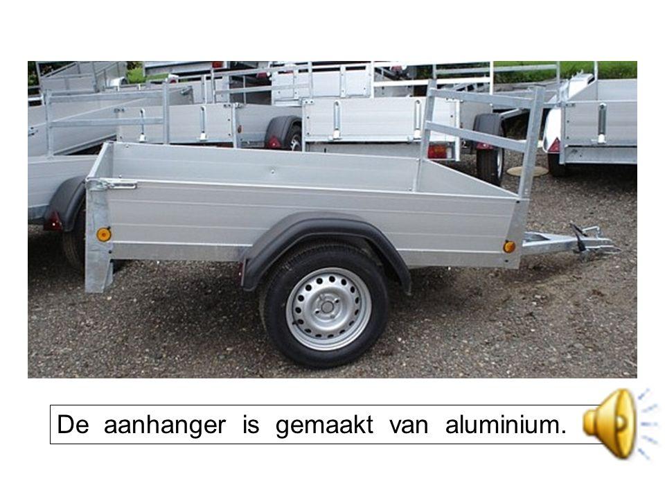 De aanhanger is gemaakt van aluminium.
