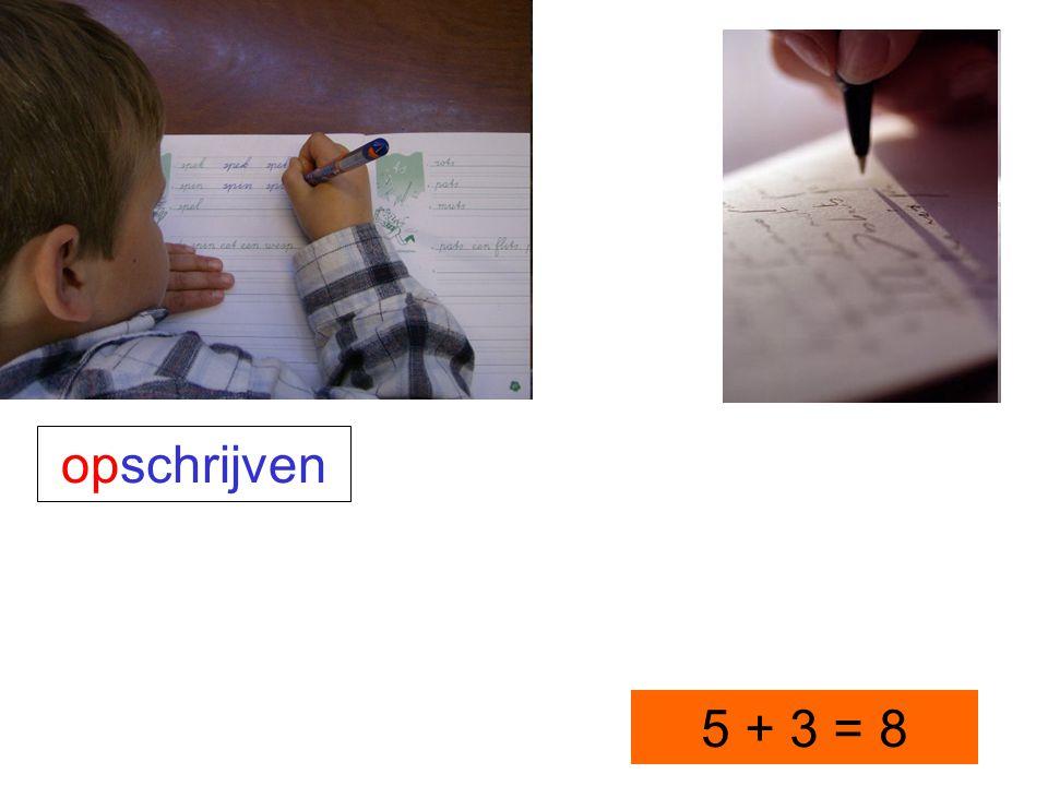opschrijven 5 + 3 = 8