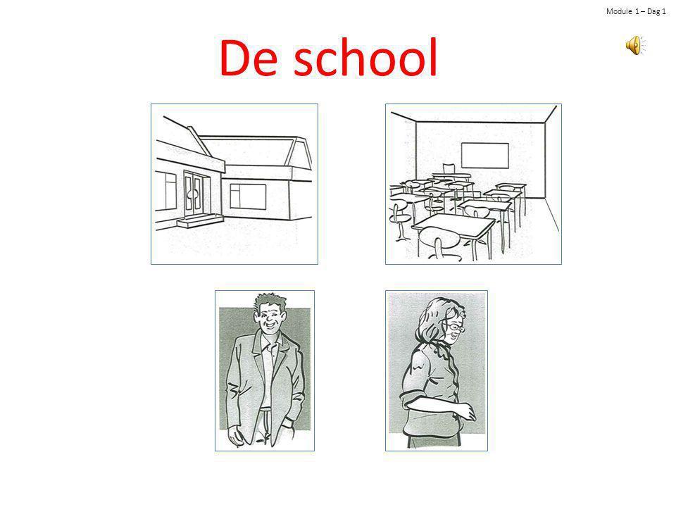 Module 1 – Dag 1 De school