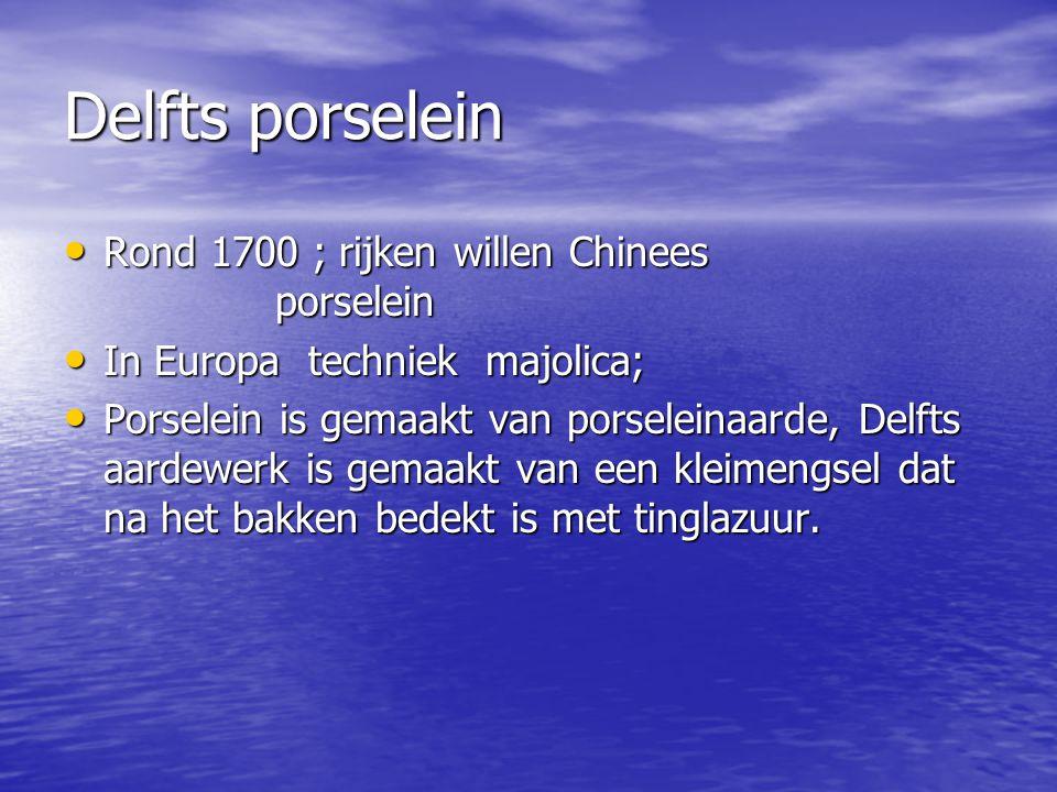 Delfts porselein Rond 1700 ; rijken willen Chinees porselein