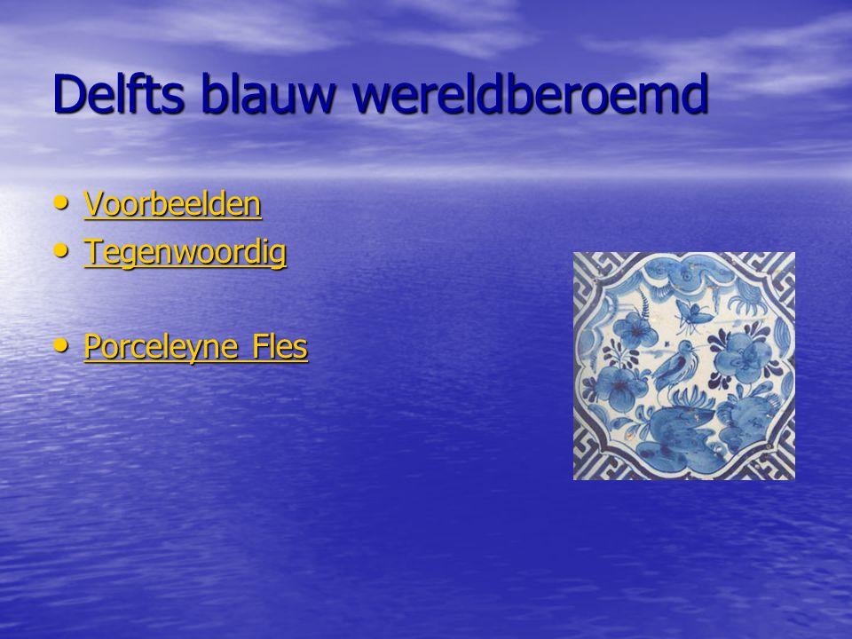 Delfts blauw wereldberoemd