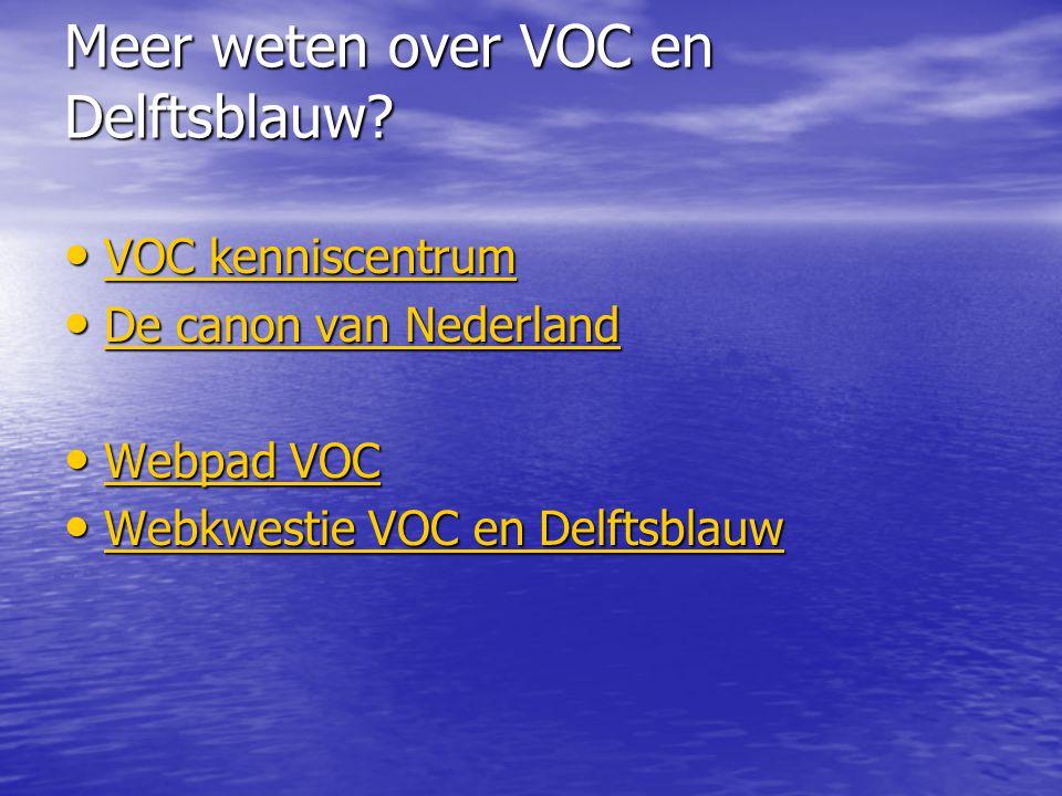 Meer weten over VOC en Delftsblauw