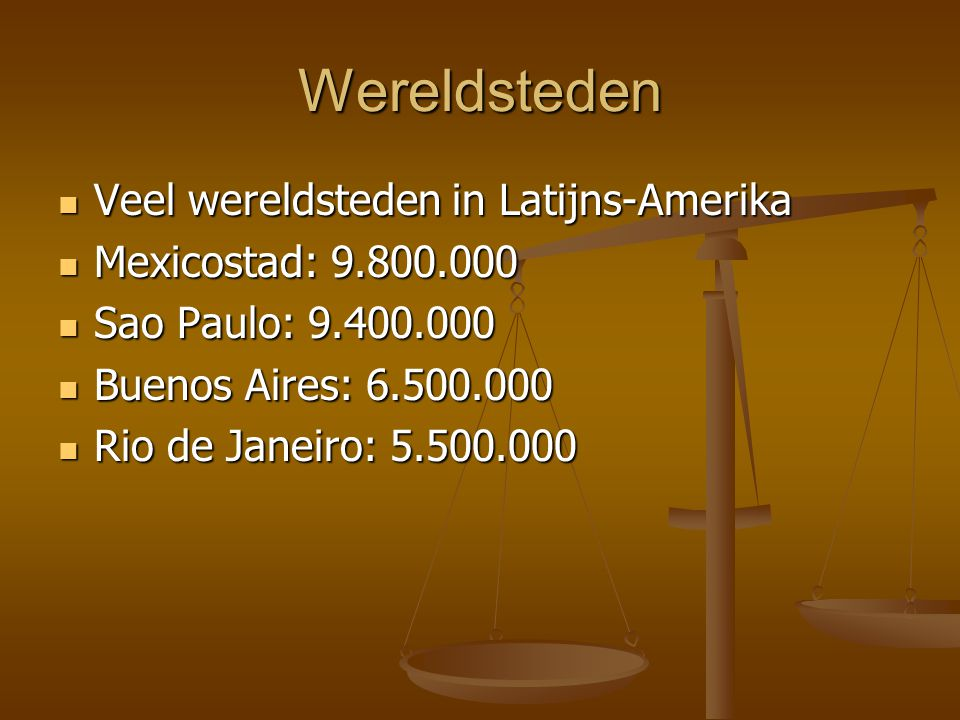 Wereldsteden Veel wereldsteden in Latijns-Amerika