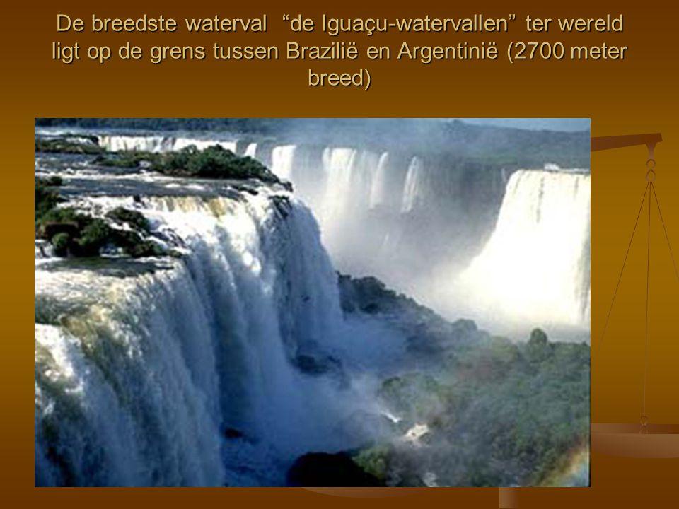 De breedste waterval de Iguaçu-watervallen ter wereld ligt op de grens tussen Brazilië en Argentinië (2700 meter breed)