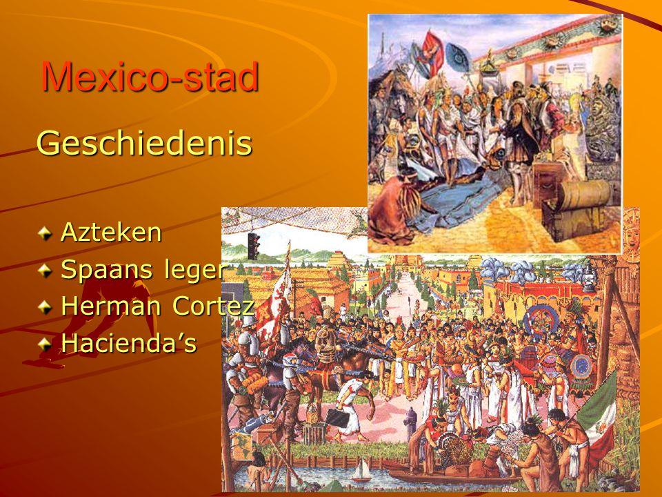 Mexico-stad Geschiedenis Azteken Spaans leger Herman Cortez Hacienda's