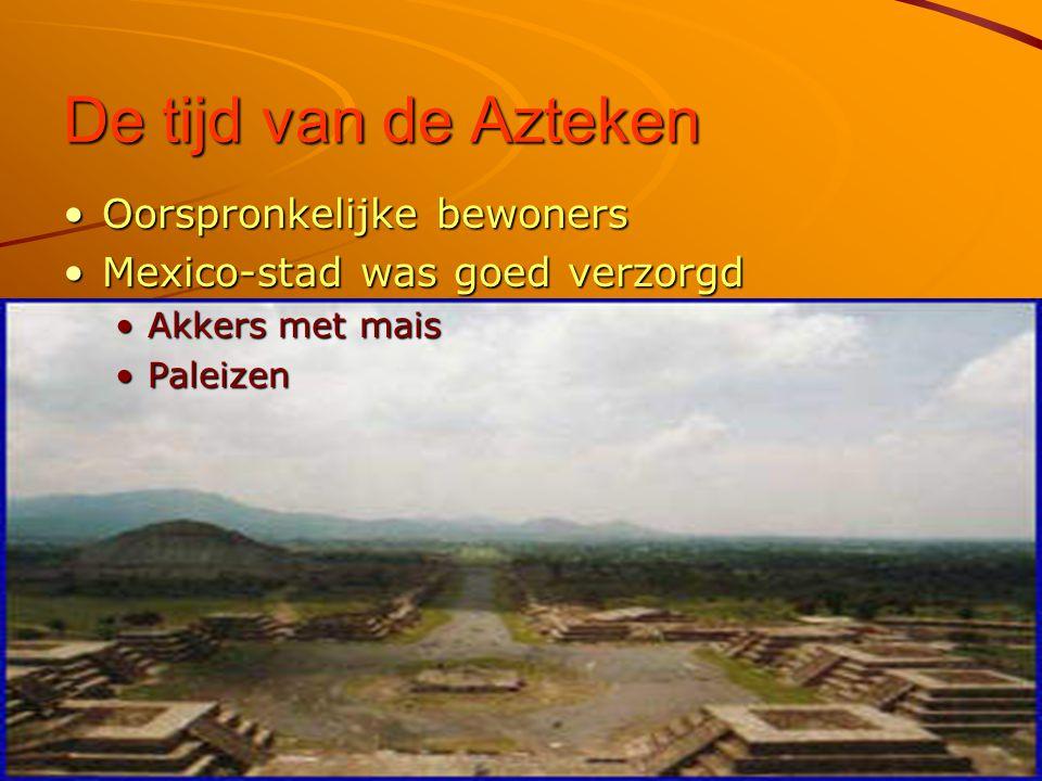 De tijd van de Azteken Oorspronkelijke bewoners