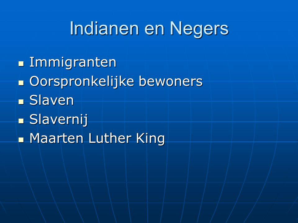 Indianen en Negers Immigranten Oorspronkelijke bewoners Slaven