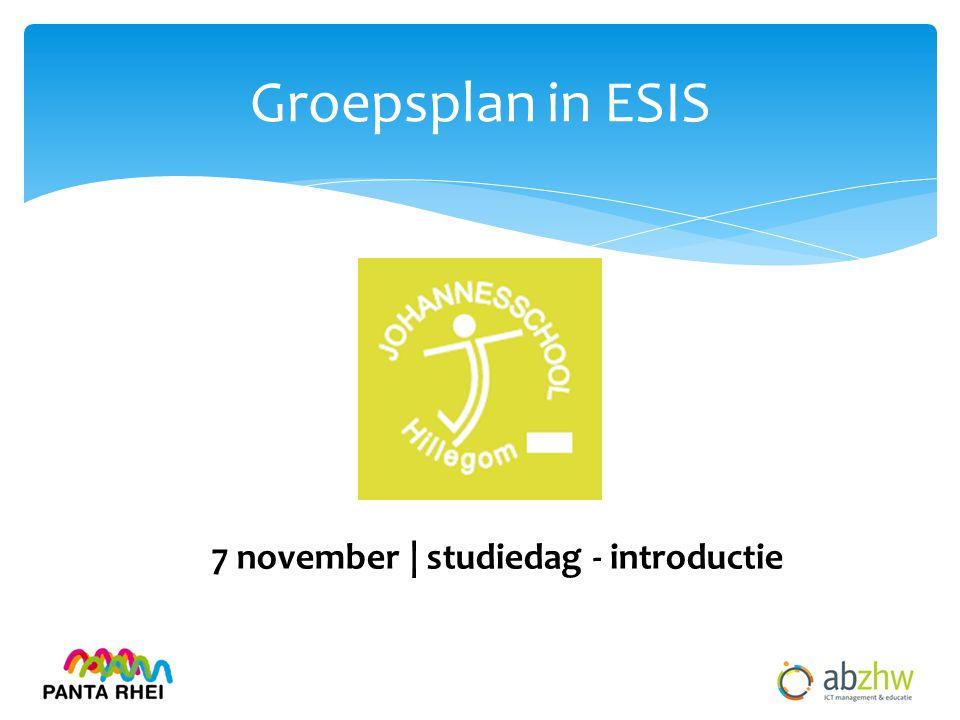 Groepsplan in ESIS 7 november | studiedag - introductie