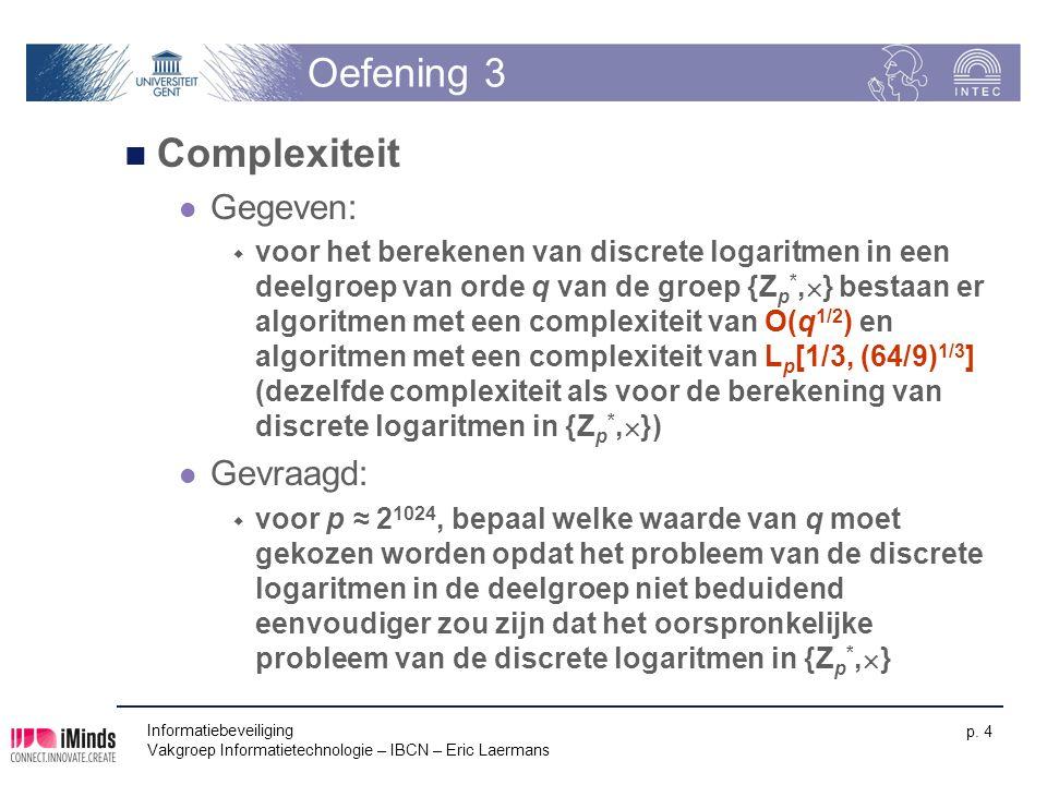 Oefening 3 Complexiteit Gegeven: Gevraagd: