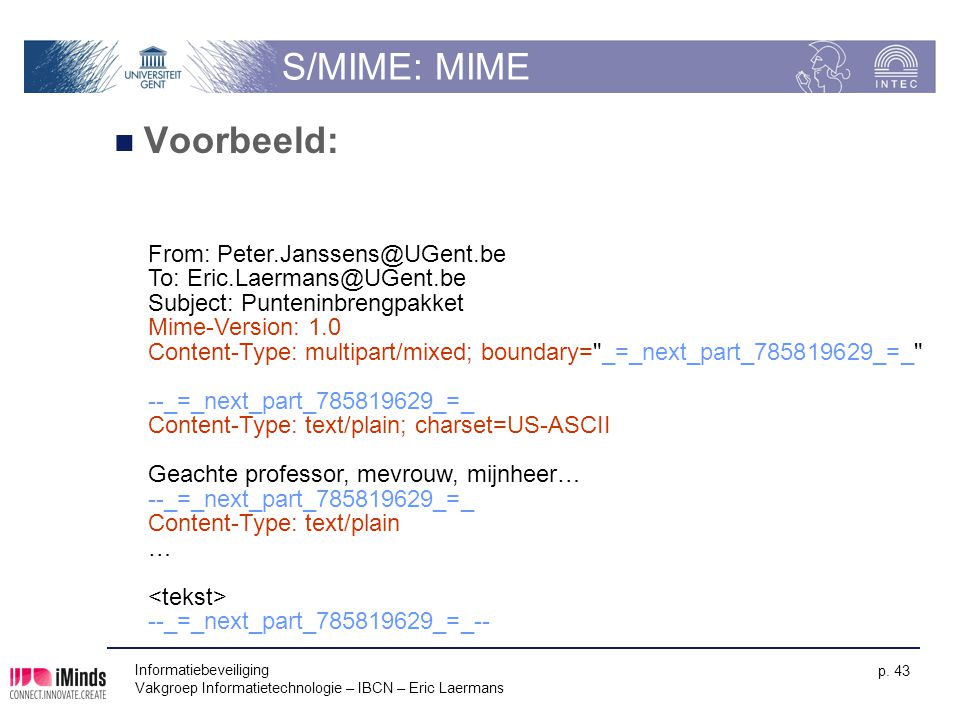 S/MIME: MIME Voorbeeld: From: Peter.Janssens@UGent.be