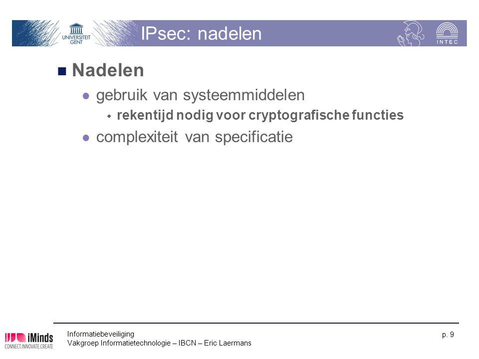 IPsec: nadelen Nadelen gebruik van systeemmiddelen