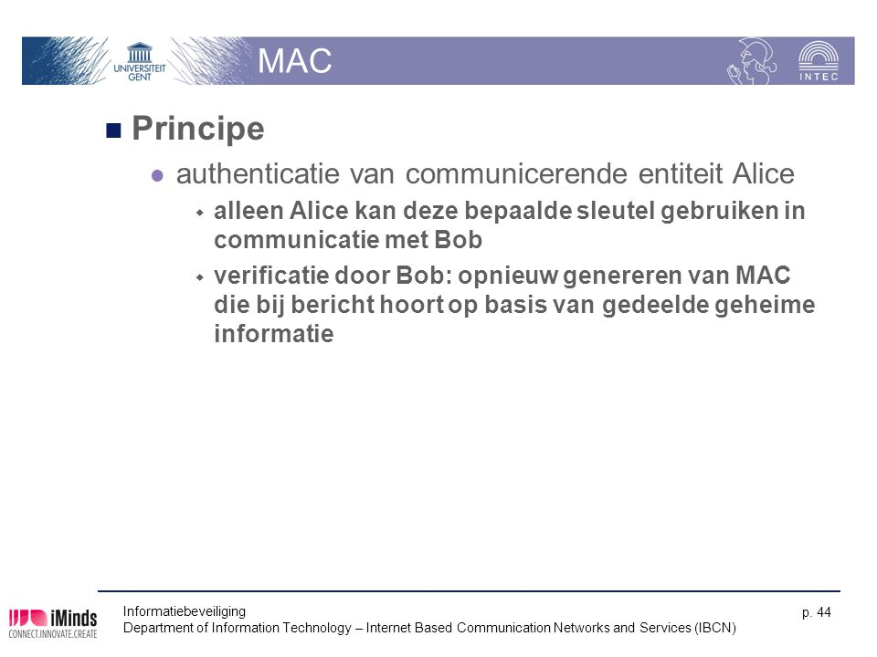 MAC Principe authenticatie van communicerende entiteit Alice