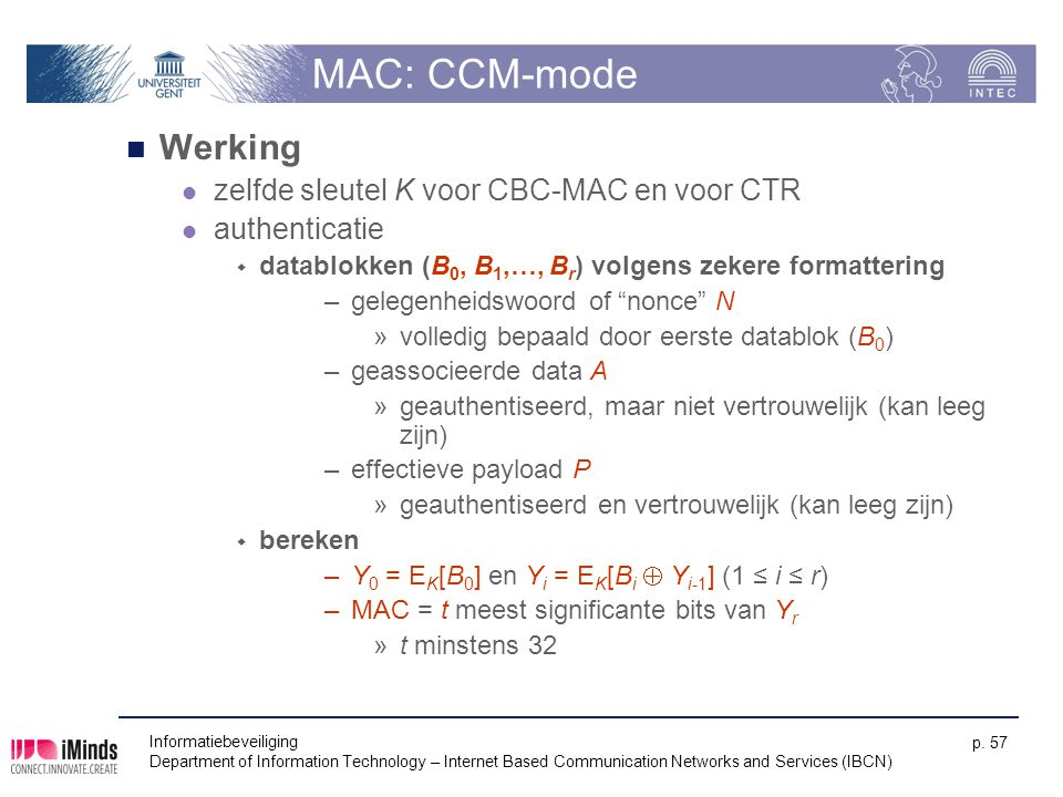 MAC: CCM-mode Werking zelfde sleutel K voor CBC-MAC en voor CTR