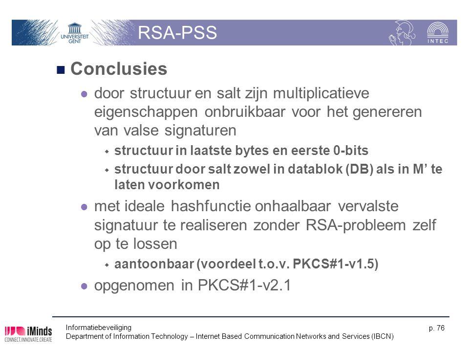 RSA-PSS Conclusies. door structuur en salt zijn multiplicatieve eigenschappen onbruikbaar voor het genereren van valse signaturen.