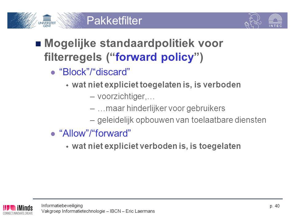 Mogelijke standaardpolitiek voor filterregels ( forward policy )