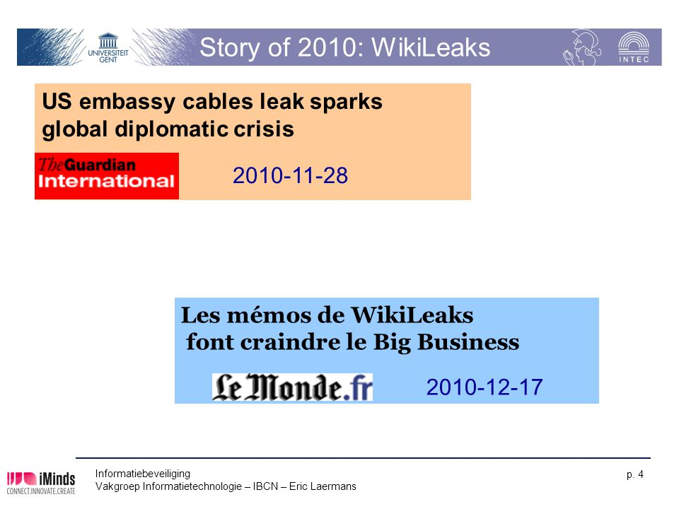 Story of 2010: WikiLeaks US embassy cables leak sparks global diplomatic crisis. 2010-11-28. Les mémos de WikiLeaks font craindre le Big Business.
