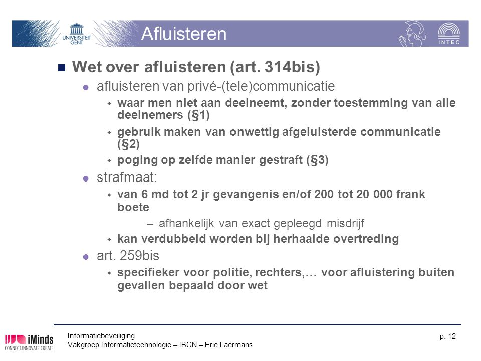 Afluisteren Wet over afluisteren (art. 314bis)