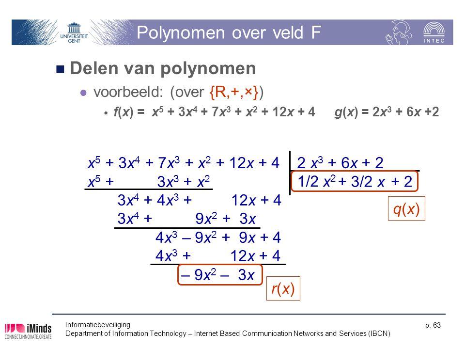 Polynomen over veld F Delen van polynomen voorbeeld: (over {R,+,×})